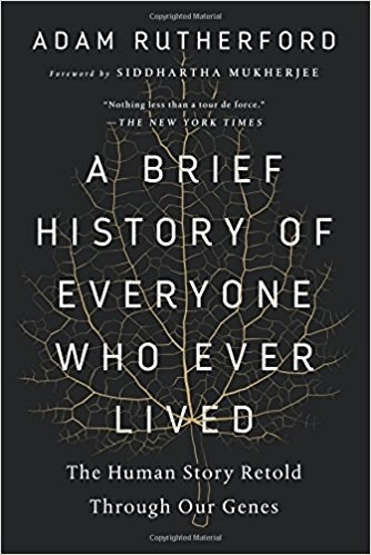 A Brief History of Everyone Who Ever Lived: The Human Story Retold Through Our Genes, Adam Rutherford