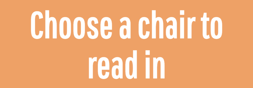 Choose a chair to read in