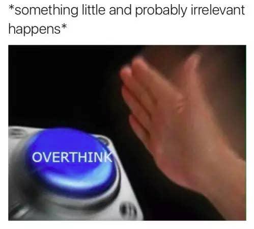 why do i overthink