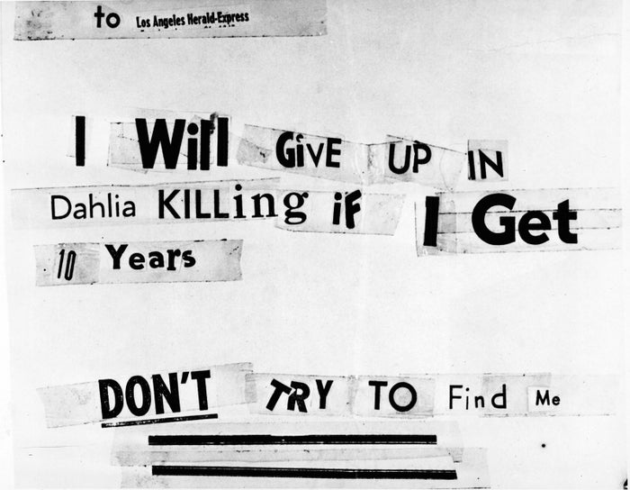 Photograph of a threatening letter assembled from newspaper cutouts, sent to the Los Angeles Herald-Express in 1947, and claimed to have been written by the killer of aspiring American actress and murder victim Elizabeth Short, known as the Black Dahlia.