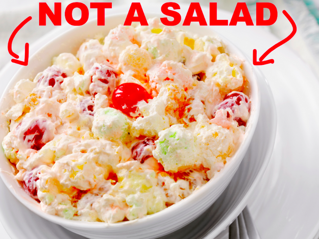 Those creamy, mayo-bound mixtures that Midwesterners actually consider a salad (AKA ambrosia/watergate salads).