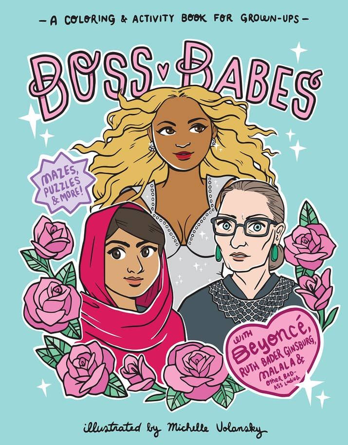 A Boss Babes Activity Book Dedicated To Inspiring Women In History And Pop Culture Coloring Has Never Felt So Empowering