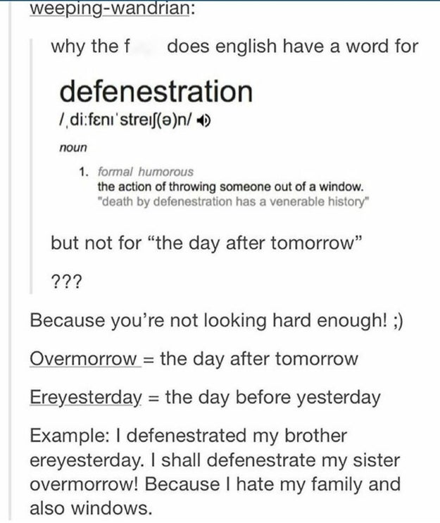 Did you know we have words for the day after tomorrow and the day before yesterday?
