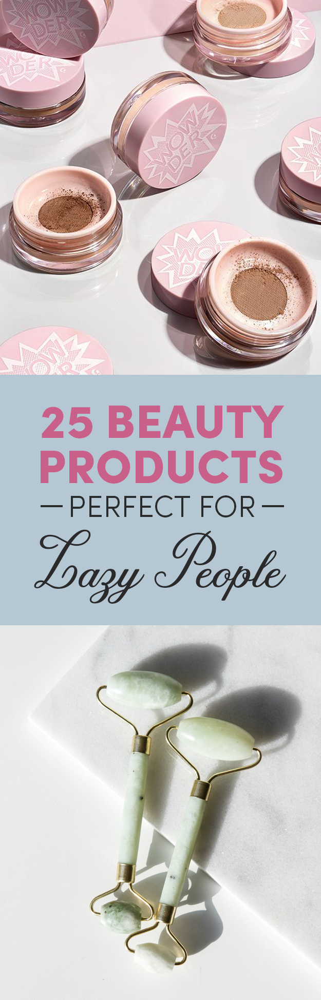 25 Low-Maintenance Beauty Tips And Products Made For Lazy People