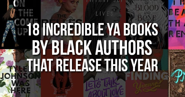 18 Incredible YA Books By Black Authors Coming Out This Year
