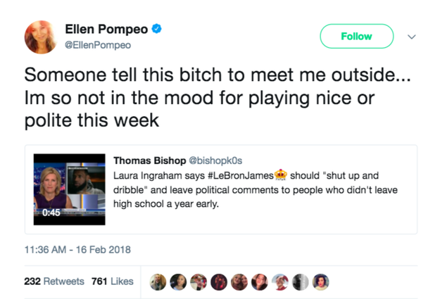 "Shortly afterward, the clip went viral and people took to the internet to express their anger at Ingraham's words. Ellen Pompeo, star of Grey's Anatomy said, ""Someone tell this bitch to meet me outside... I'm so not in the mood for playing nice or polite this week."""