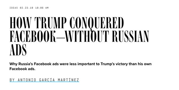 Last week, Wired published a story by a former Facebook employee who worked on the ads algorithm. Basically, he said Trump played the Facebook system like a fiddle and was able to get much cheaper ad rates than Hillary.