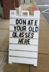 DON ATE YOUR OLD GLASSES HERE