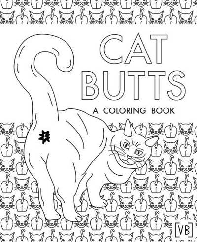 A Silly Coloring Book Dedicated To Something Cat Owners See Lot Butts