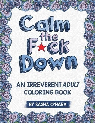 A Relaxing Coloring Book That Will Let You De Fucking Stress In The Most Profane Way Possible