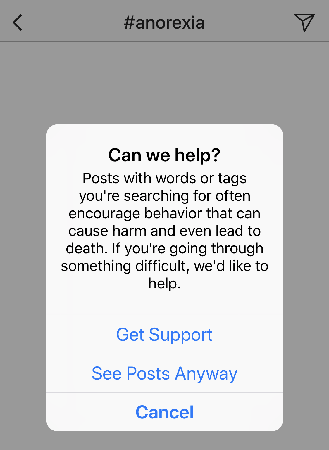 Instagram uses a pop-up with a warning and link to support resources if you search for tags related to eating disorders or self-harm.