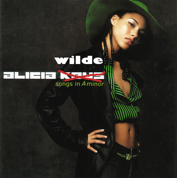 "Alicia Keys originally picked the stage name ""Wilde."" So, essentially, her name would have been ""Alicia Wilde."""