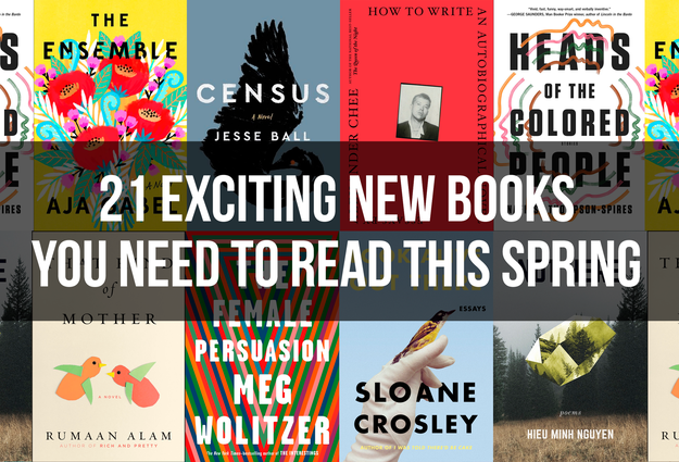 21 Amazing New Books You Need To Read This Spring