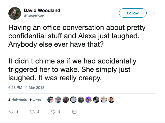 "Another said Alexa started laughing while he was having an office conversation. ""It was really creepy."""