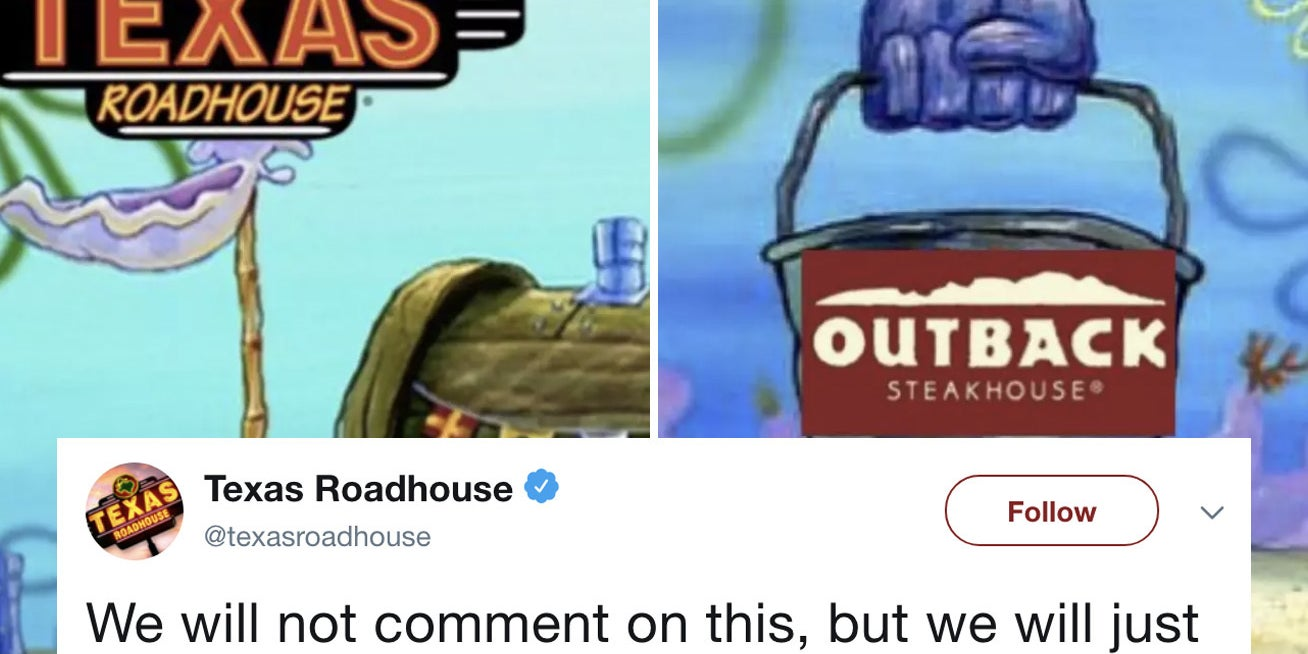 Texas roadhouse and outback steakhouse are feuding on twitter with spongebob memes and idk anymore