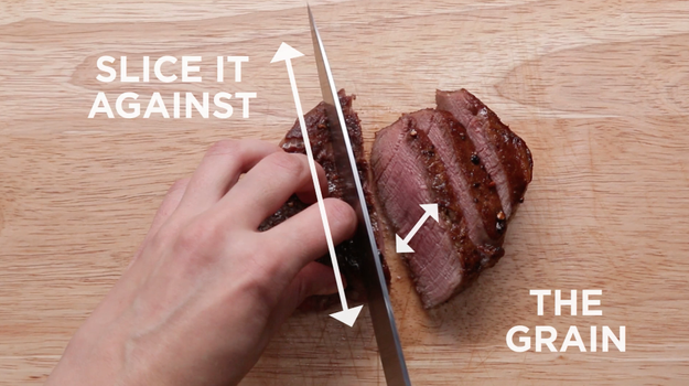 You don't slice your steak against the grain.