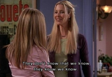 Phoebe saying she knows Chandler's secret