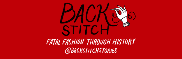 Need more creepiness in your life? Check out Backstitch on Instagram! You'll find stories and comics all about fatal fashion through history!