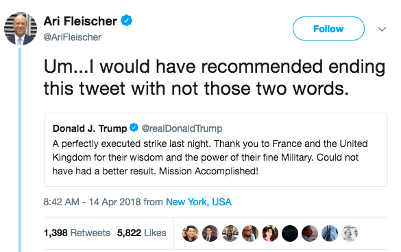 """So it's perhaps not surprising, then, that Bush's former press secretary at the time of the infamous photo op, Ari Fleischer, on Saturday wrote a shady tweet about Trump's use of the loaded term """"Mission Accomplished!"""""""