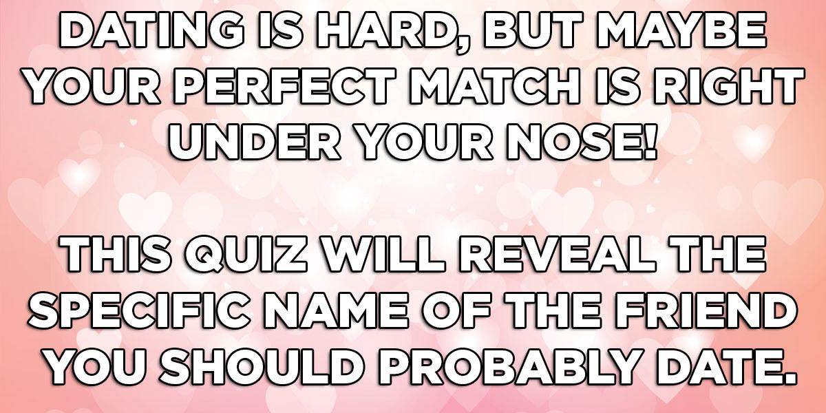 Perfect match dating quiz