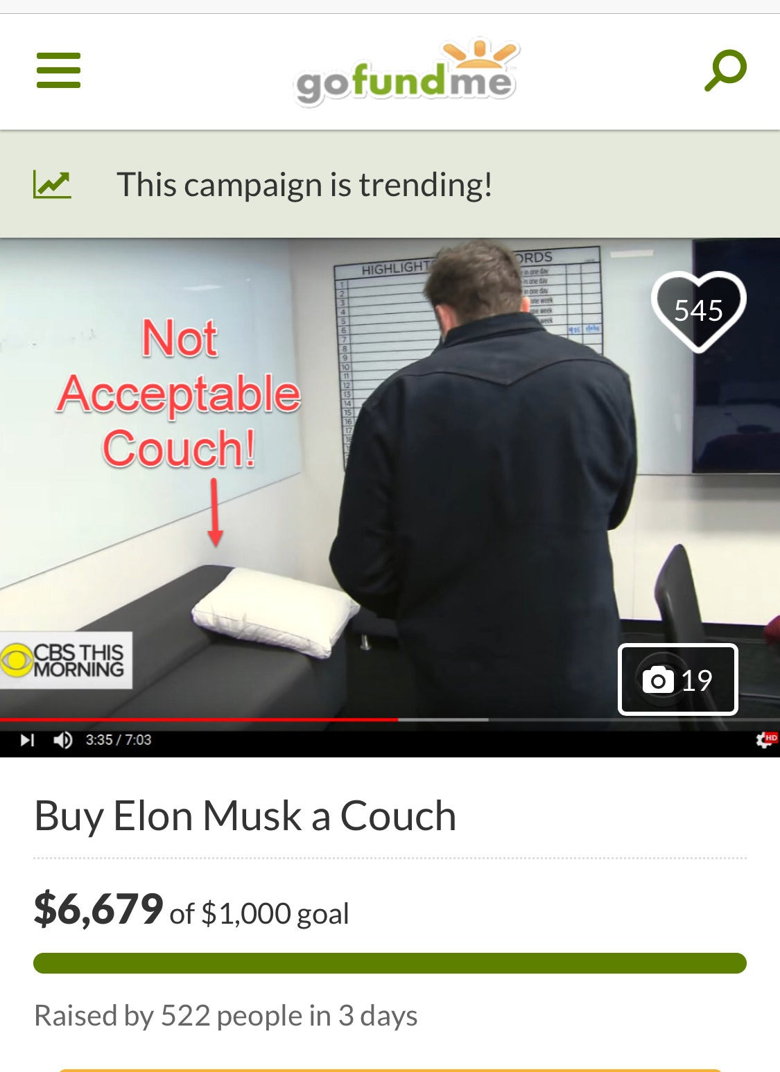 Now, a bunch of Musk fans who just want their boy to get a good night's sleep are crowdfunding to buy him a couch. This seems like a good time to point out Musk has a reported net worth of almost $20 billion.