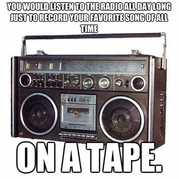 Scrambling to try to perfectly tape a song off the radio: