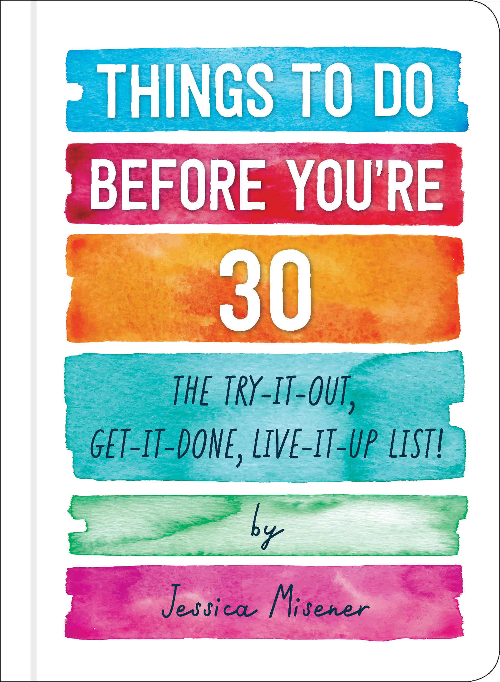 19 Things Everyone Should Do Before They Turn 30