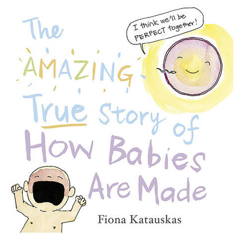There comes a time in every child's life when they have to learn about the birds and bees, and Fiona Katauskas' The Amazing True Story of How Babies Are Made is here to help assist with that.