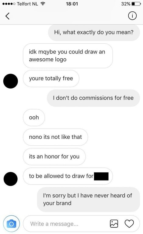The person who thought they were so famous they could get art for free.