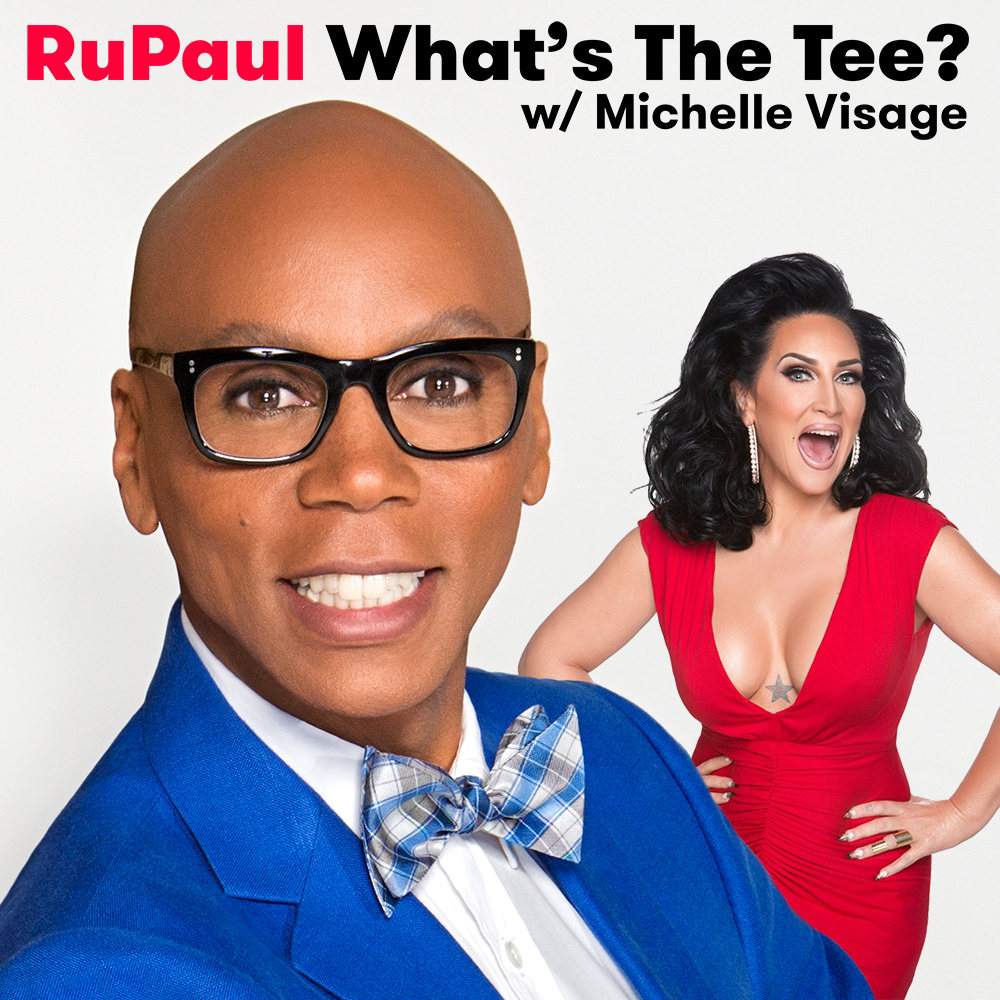 """RuPaul's  What's The Tee w/ Michelle Visage  -  """"I love hearing the banter between the two and they're stories are so entertaining. I always listen (even if I don't know the guest) because I know it's going to be entertaining.""""  — lindseyn4de956002 Listen to the podcast here ."""