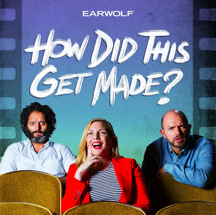 Jason Mantzoukas, June Diane Raphael, and Paul Scheer's  How Did This Get Made?