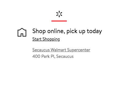 Walmart.com already knows that my New York City office is close to the Secaucus, NJ, store nearby, so it suggests that. (Though you can enter in a different zip code, like, say where your mom lives and you'll be traveling anyway!) Click ~Start Shopping~ and you'll be presented with a selection of goods you can pay for online, but stop by IRL at the store to pick up.