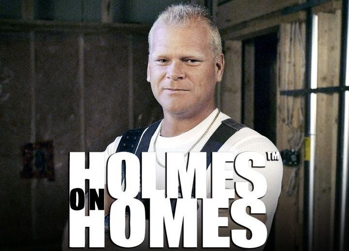 """Air Date: 2001–2009 In a world of shady contractors, Mike Holmes' motto was, """"If you're going to do something, do it right the first time."""" Mike literally rescued homeowners from repair and renovation disasters while closely resembling Mr. Clean. He's not the hero we needed, but the hero we deserved.You can still watch full episodes and clips on HGTV.com."""