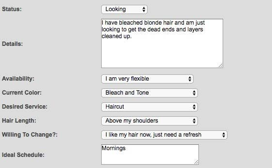 You fill out all of the important info: Details about your hair, availability, what you're looking to do, etc.