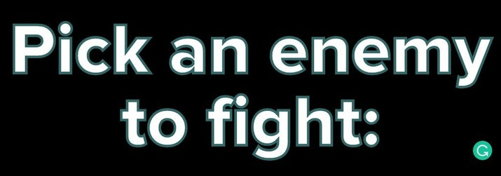Pick an enemy to fight: