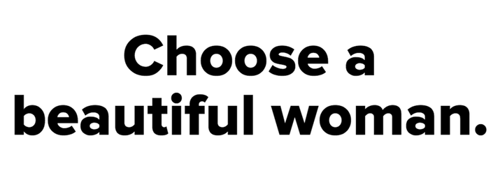 Choose a beautiful woman.