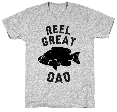 "A short-sleeve T-shirt with a fish on it and the phrase ""Reel great dad"""