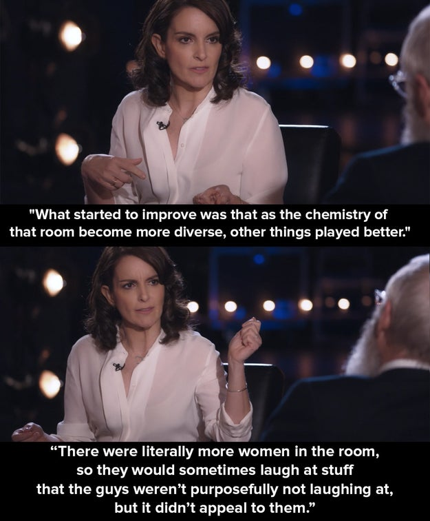 However, she went on to say that it was only when women became more involved in the whole process – from being present at table reads, writing and having production roles – that jokes began to emerge that wouldn't have been thought of otherwise.