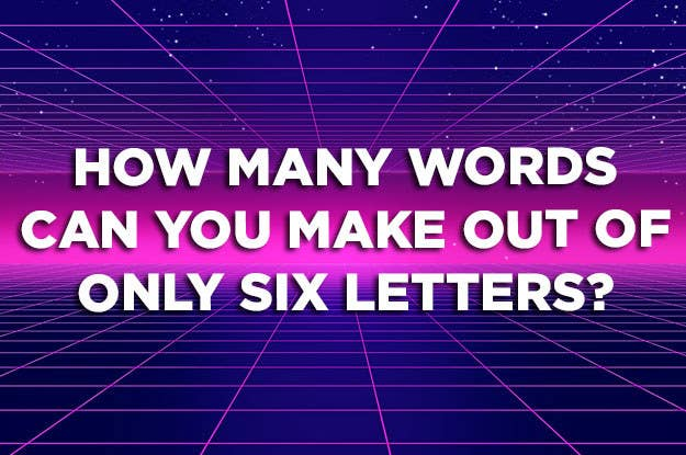 how many words can you find using only six letters