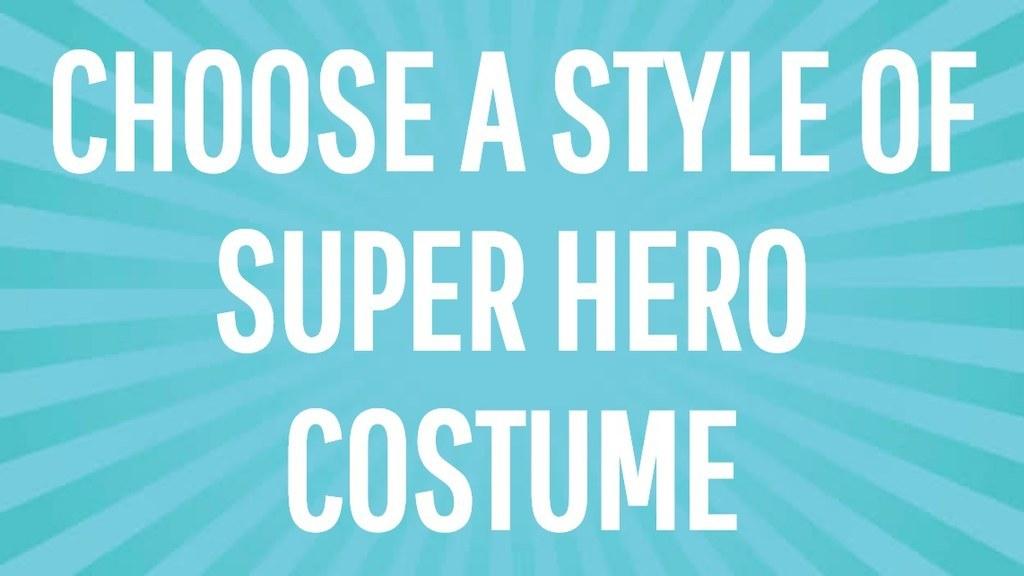 Delightful CHOOSE A STYLE OF SUPER HERO COSTUME