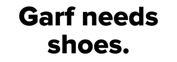 Garf needs shoes.