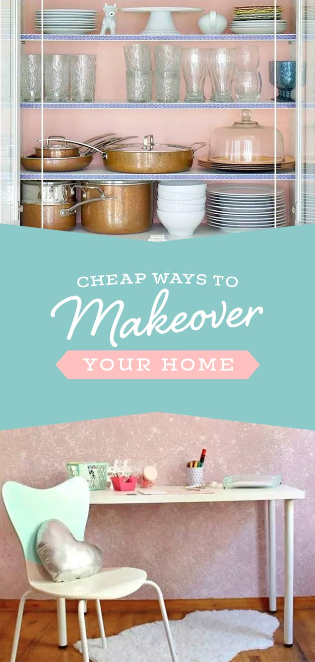 36 Cheap Ways To Completely Make Over Your Home