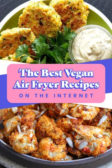 28 Vegan Air Fryer Recipes You Need To Try