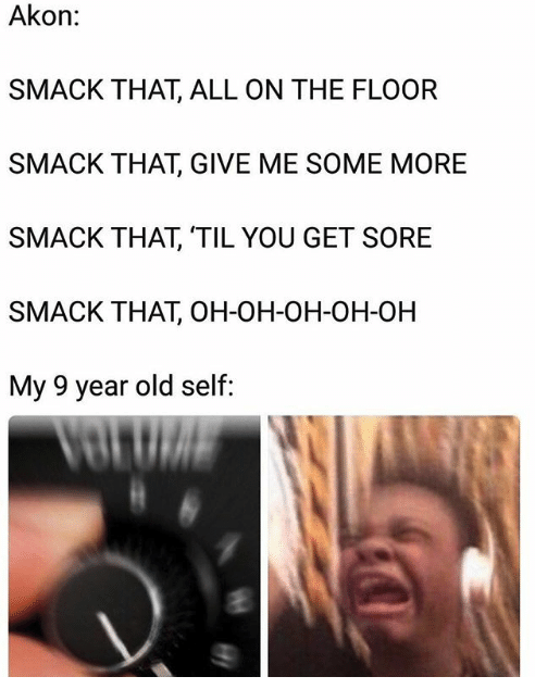 a kid jamming really hard with the lyrics to akon's smack that above it