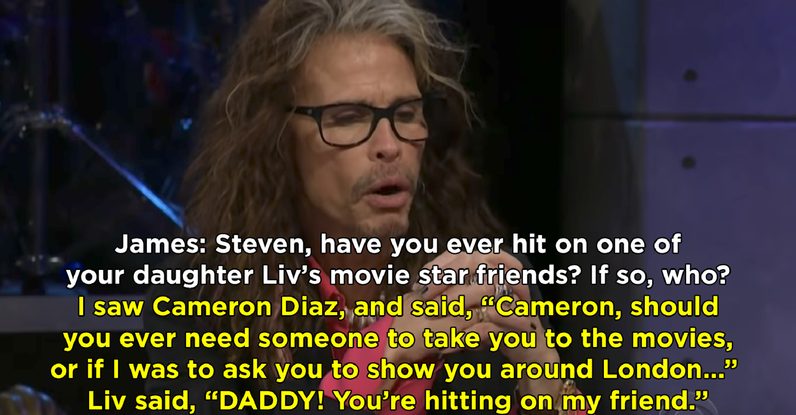 Steven Tyler saying he once hit on Cameron Diaz