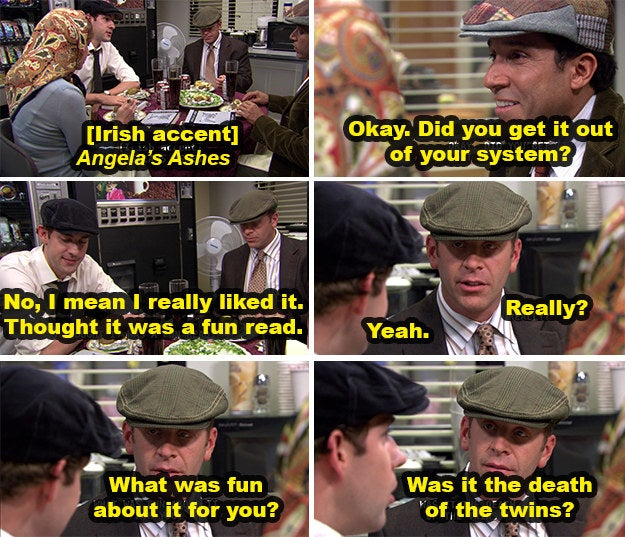 "Season 4, Episode 6: ""Branch Wars""Just read the book, dude! Come on! Other people (Andy) have been waiting for the day they get called in to join the best club at the Dunder Mifflin Scranton branch, and you're just making jokes."