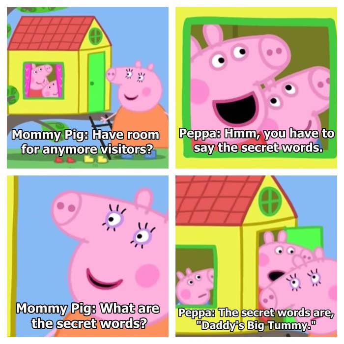 Note: Mommy Pig thought this was hilarious, so basically, her savagery cannot be stopped.