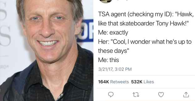 Tony Hawk Keeps Tweeting When People Don't Recognize Him And It's Freaking Hilarious