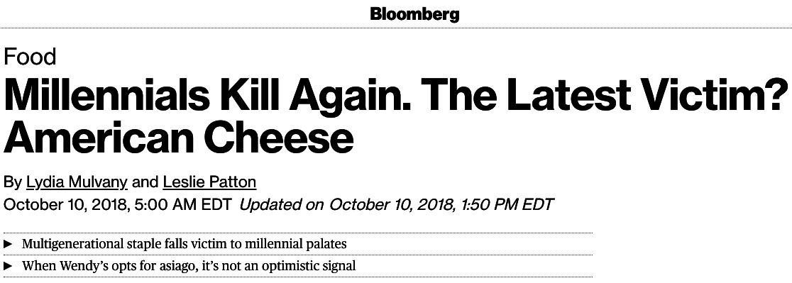 "According to the article, millennials are instead opting for ""fancier cheeses"" made from ""ingredients that are both recognizable and pronounceable."""