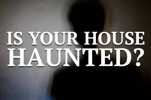 Here S How You Can Tell If Your House Is Haunted Or Not